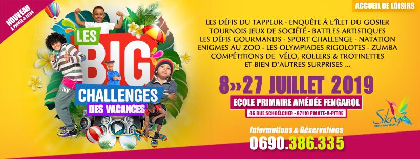Les Big Challenges des vacances – Sikryé – 8 au 27 Juillet – Pointe à Pitre