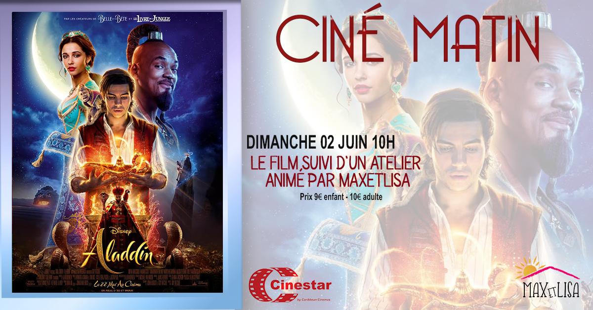 Le film familial Aladin + 1 atelier tissage de tapis magique dimanche 2 juin à 10 h au Cinestar9€ enfant