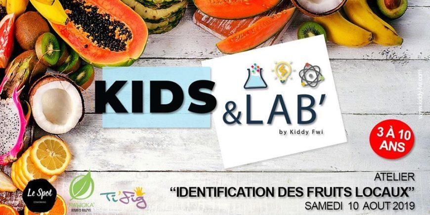 """Kids & Lab', le rendez-vous fun et créatif – Atelier """"Identification des fruits locaux"""" 3 à 10 ans"""