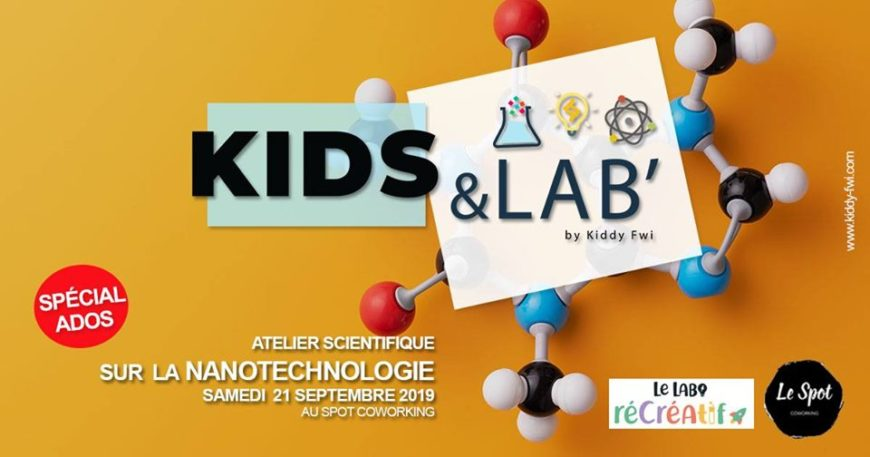 """Kids & Lab' – Atelier scientifique """"Découvre la nanotechnologie"""""""