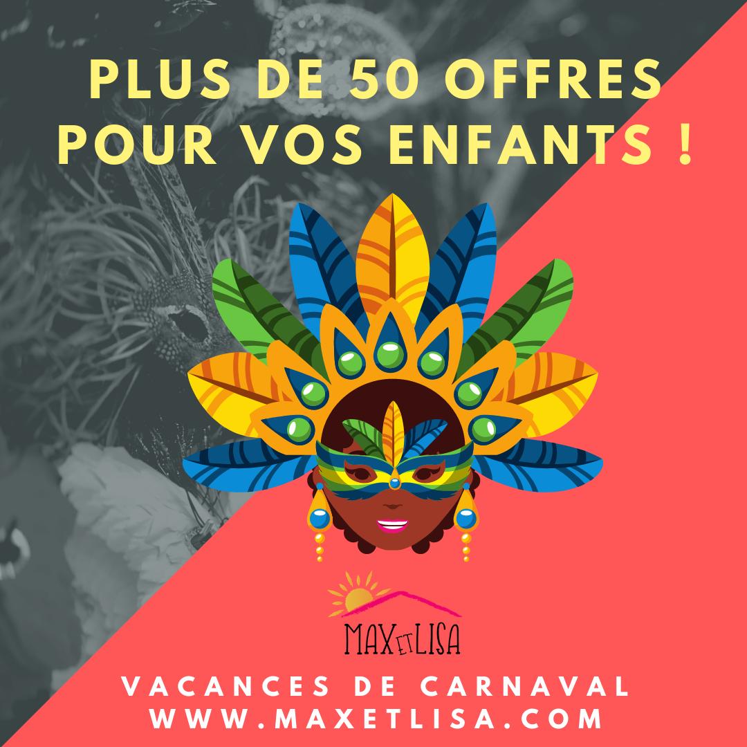 Vacances de Carnaval – Plus de 50 idées d'activités et de sorties pour les enfants